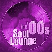 The 00s Soul Lounge by Various Artists