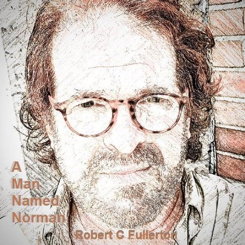 Man Named Norman by Robert C. Fullerton