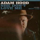 She Don't Love Me von Adam Hood