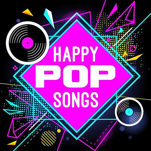Happy Pop Songs by Various Artists