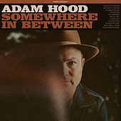 Somewhere in Between by Adam Hood