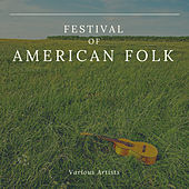 Festival of American Folk by Various Artists