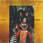 I Wanna Be Selfish de Ashford and Simpson