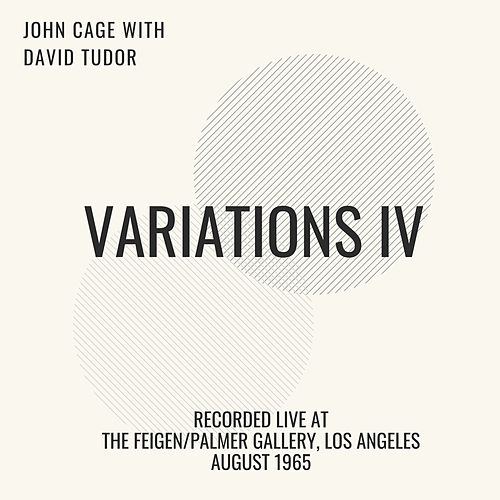 Variations IV (Recorded live at the Feigen/Palmer Gallery, Los Angeles - August 1965) by John Cage