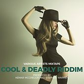 Cool & Deadly Riddim Mixtape (Continuous Mix) by Adele Harley