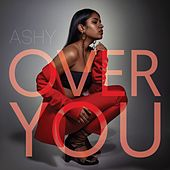 Over You by Ashy