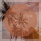 Bossanova Chillout Music by Various Artists