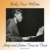 Stop and Listen Face to Face (All Tracks Remastered) van Baby Face Willette