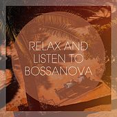 Relax And Listen To Bossanova by Various Artists