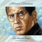La mezza luna (All Tracks Remastered 2018) by Adriano Celentano