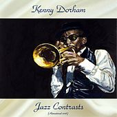 Jazz Contrasts (Remastered 2018) by Kenny Dorham