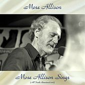 Mose Allison Sings (All Tracks Remastered 2018) de Mose Allison