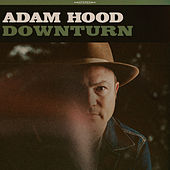Downturn by Adam Hood