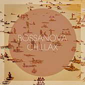 Bossanova Chillax by Various Artists