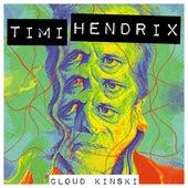Cloud Kinski von Timi Hendrix