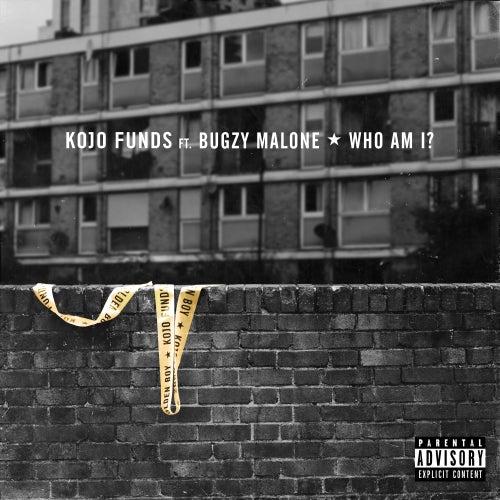 Who Am I (feat. Bugzy Malone) de Kojo Funds
