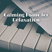 Calming Piano for Relaxation by Relaxing Piano Music