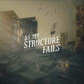 As the Structure Fails by As The Structure Fails