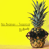 No Brainer (Tropical) de DJ Roody