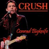 Crush de Conrad Bigknife