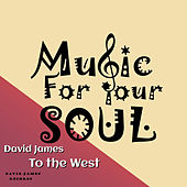 To the West by David James