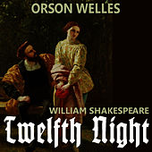 Shakespeare: Twelfth Night by Orson Welles
