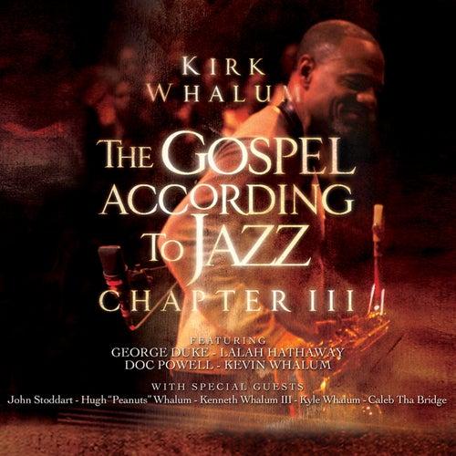 The Gospel According To Jazz - Chapter III by Kirk Whalum
