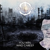 You Win. Who Cares? by Solar Fake