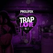 Trap Love, Vol. 1 by Prolifek