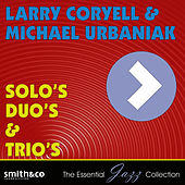 Solo's, Duo's & Trio's by Larry Coryell