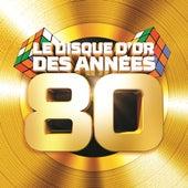 Le disque d'or des années 80 de Various Artists