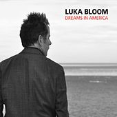 Dreams in America de Luka Bloom