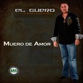 Muero de Amor - Single by El Guero y Su Banda Centenario