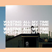 Wasting All My Time by Hoodie Allen