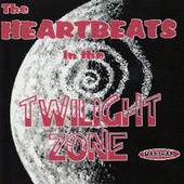 The Heartbeats in the Twilight Zone by The Heartbeats
