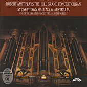 The Hill Grand Concert Organ of Sydney Town Hall, Australia by Robert Ampt