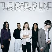 We Sick / Holy Man de The Icarus Line