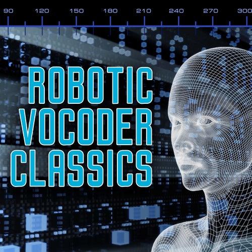 Robotic Vocoder Classics by Various Artists