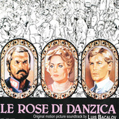 Le rose di Danzica (Official motion picture soundtrack) de Luis Bacalov
