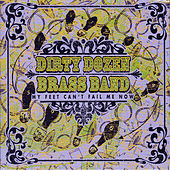 My Feet Can't Fail Me Now by The Dirty Dozen Brass Band