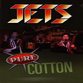 Pure Cotton von The Jets