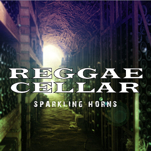 Reggae Cellar Sparkling Horns by Various Artists