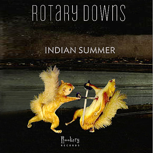 Indian Summer - Single by Rotary Downs