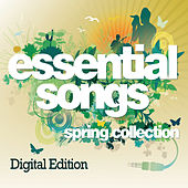 Essential Songs - Spring Collection (E Album) by Various Artists