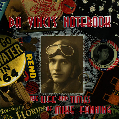 The Life and Times of Mike Fanning by Da Vinci's Notebook