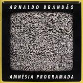 Amnésia Programada von Arnaldo Brandão