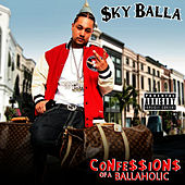 Confessions of a Ballaholic by Sky Balla