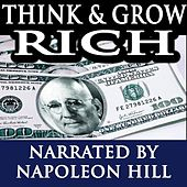 Think and Grow Rich - Narrated By Napoleon Hill by Napoleon Hill