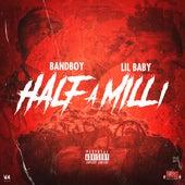 Half a Milli (feat. Lil Baby) by BandBoy
