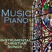 Music Piano - Instrumental Christian Songs by Christian Songs Music